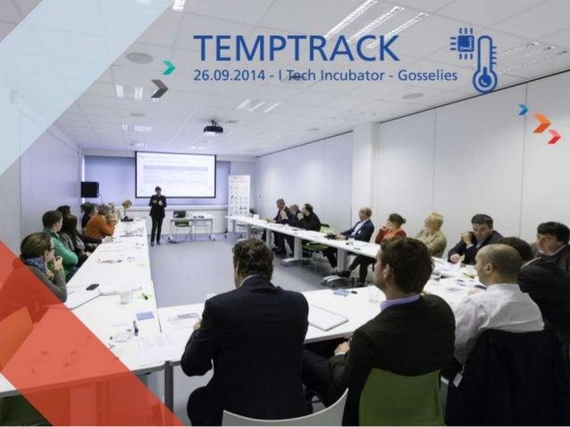 Objet de la séance  L'Innovation en Transport et Logistique à travers le projet TEMPTRACK, porté  par la société Zetes-RFI...