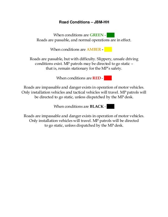 Road Conditions – JBM-HH Green When conditions are GREEN - ____ Roads are passable, and normal operations are in effect. W...