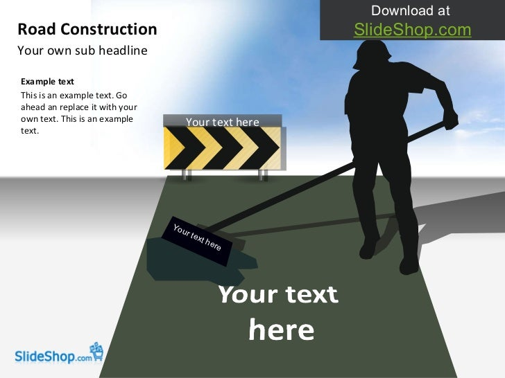 Your own sub headline Road Construction Example text This is an example text. Go ahead an replace it with your own text. T...