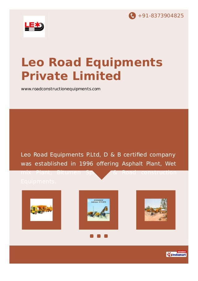 +91-8373904825 Leo Road Equipments Private Limited www.roadconstructionequipments.com Leo Road Equipments P.Ltd, D & B cer...