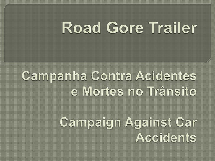 Road Gore Trailer2,25 litros de sangue Campanha Contra Acidentes e Mortes no Trânsito CampaignAgainstCarAccidents<br />