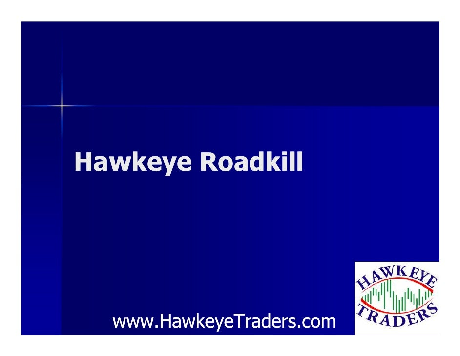 Hawkeye Roadkill       www.HawkeyeTraders.com