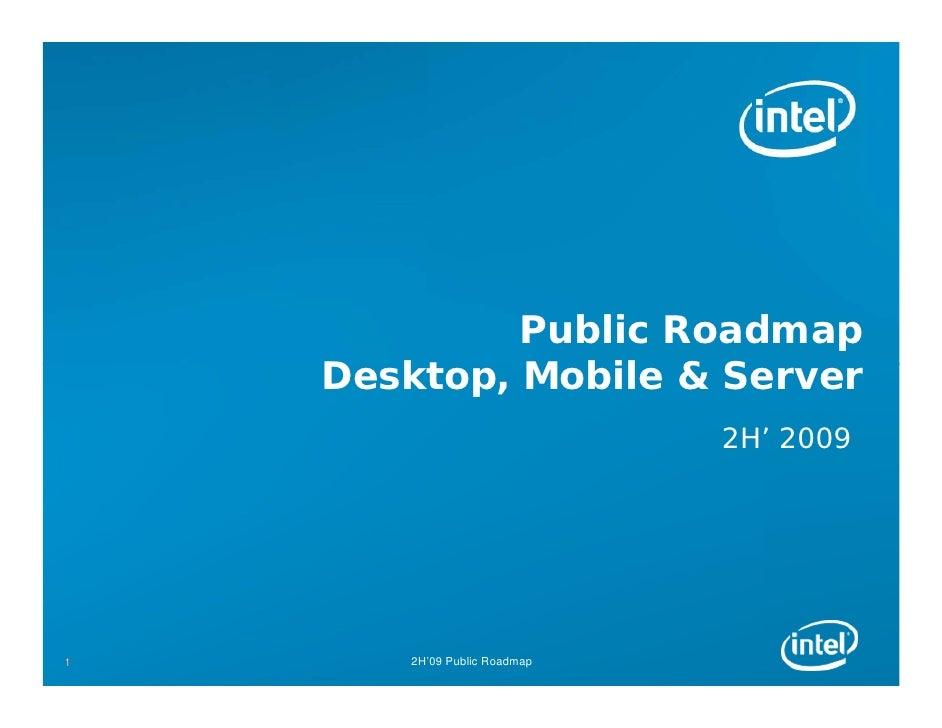 Public Roadmap     Desktop, Mobile & Server                               2H' 2009     1      2H'09 Public Roadmap
