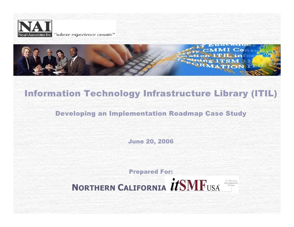 Information Technology Infrastructure Library (ITIL)        Developing an Implementation Roadmap Case Study               ...