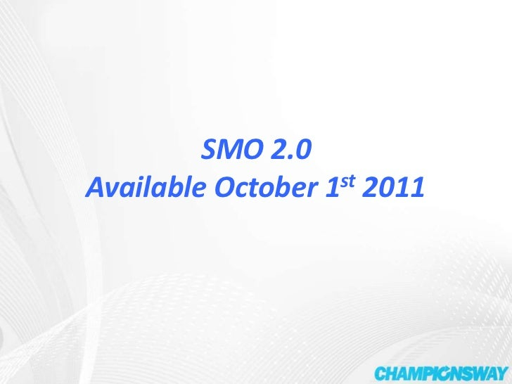 SMO 2.0 Available October 1st 2011<br />