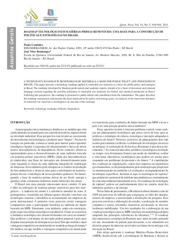 Quim. Nova, Vol. 34, No. 5, 910-916, 2011AssuntosGerais*e-mail: vitor@eq.ufrj.brROADMAP TECNOLÓGICO EM MATÉRIAS-PRIMAS REN...