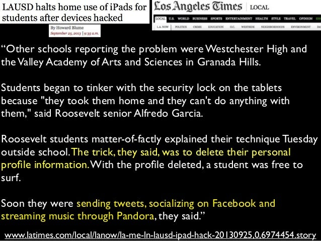 """www.latimes.com/local/lanow/la-me-ln-lausd-ipad-hack-20130925,0,6974454.story """"Other schools reporting the problem were We..."""