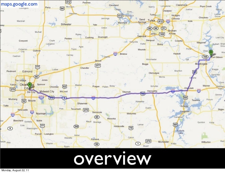 maps.google.comMonday, August 22, 11                        overview