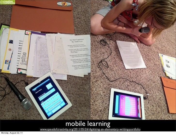 mobile learning                        www.speedofcreativity.org/2011/05/26/digitizing-an-elementary-writing-portfolioMond...