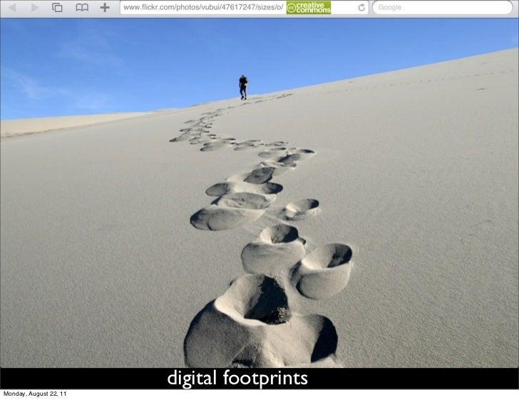 digital footprintsMonday, August 22, 11