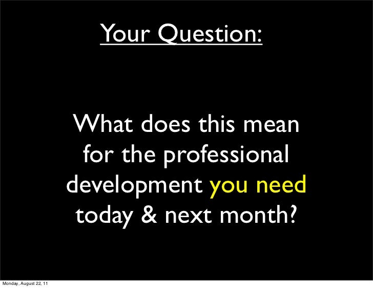 Your Question:                         What does this mean                          for the professional                  ...
