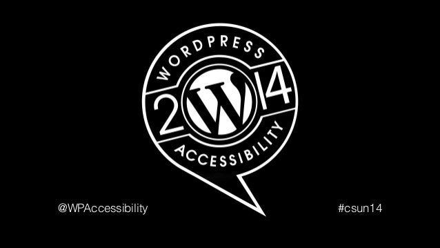 @WPAccessibility #csun14
