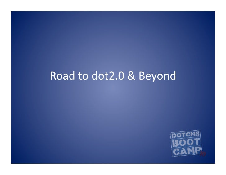 Road	   to	   dot2.0	   &	   Beyond