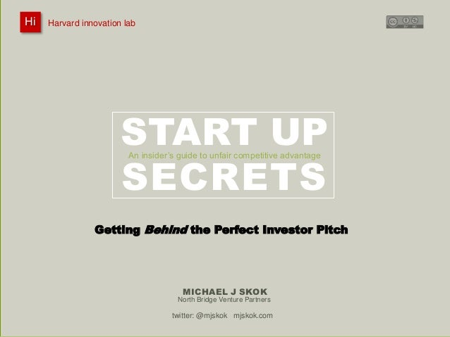 Harvard innovation lab : Michael J Skok : Startup Secrets : Roadmap  START UP  An insider's guide to unfair competitive ad...