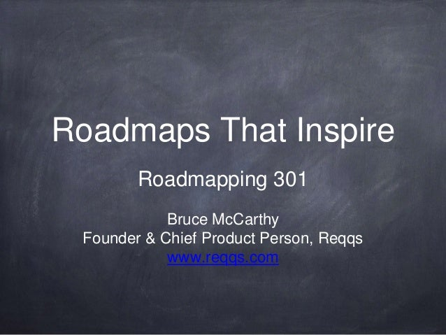 The Dirty Dozen  Roadmap Roadblocks  Roadmapping 312  Bruce McCarthy  Founder & Chief Product Person, Reqqs  www.reqqs.com
