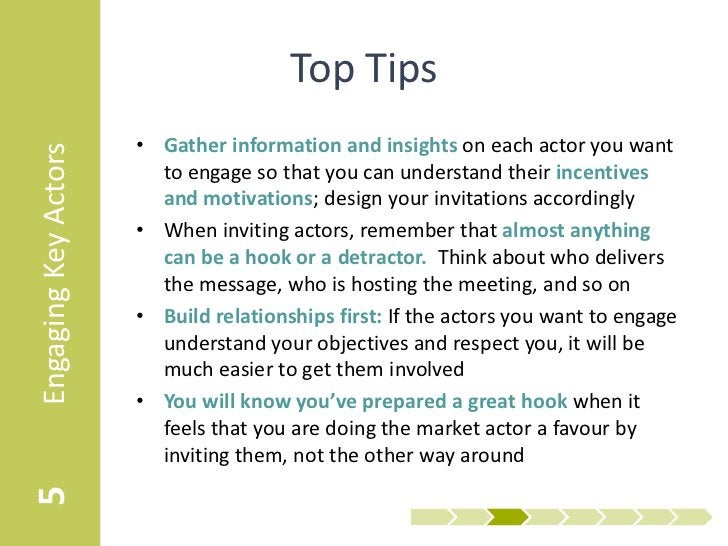 Top Tips                      • Gather information and insights on each actor you wantEngaging Key Actors                 ...