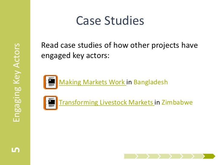 Case Studies                      Read case studies of how other projects haveEngaging Key Actors                      eng...
