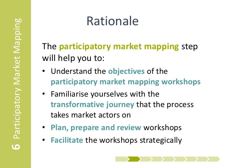 6 Participatory Market Mapping              Rationale                                 The participatory market mapping ste...