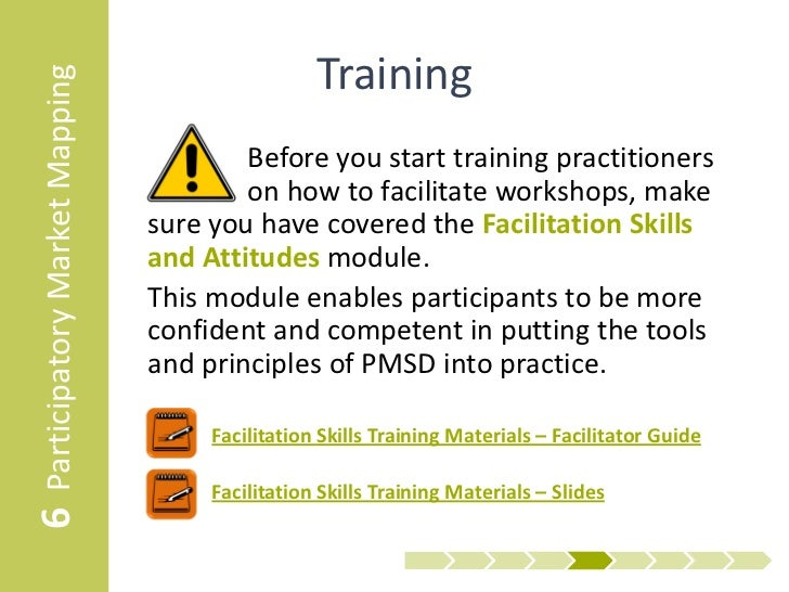 6 Participatory Market Mapping                     Training                                         Before you start train...