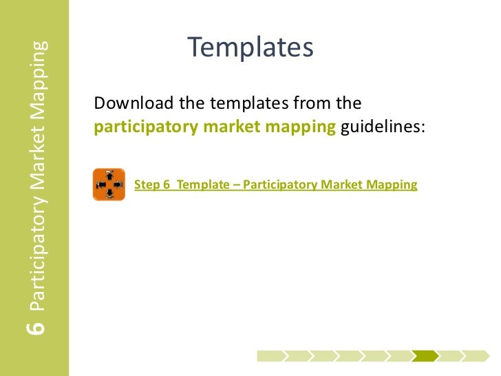 6 Participatory Market Mapping                Templates                                 Download the templates from the   ...
