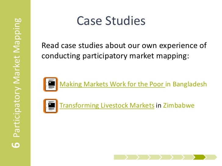 6 Participatory Market Mapping             Case Studies                                 Read case studies about our own ex...