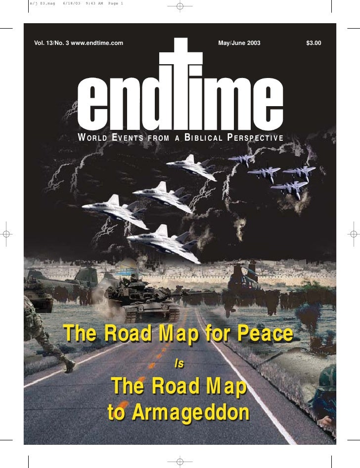 Vol. 13/No. 3 www.endtime.com                   May/June 2003    $3.00                   WORLD EVENTS      FROM A    BIBLI...