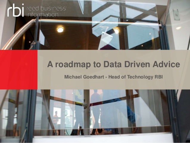 A roadmap to Data Driven Advice Michael Goedhart - Head of Technology RBI 1