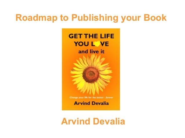 Roadmap to Publishing your Book Arvind Devalia
