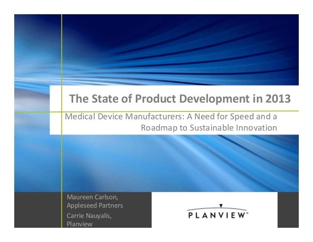 The State of Product Development in 2013 Medical Device Manufacturers: A Need for Speed and a  Roadmap to Sustainable Inno...