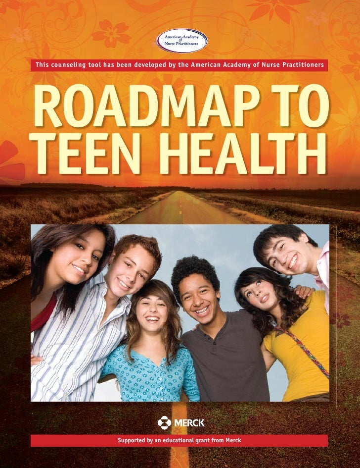 This counseling tool has been developed by the American Academy of Nurse PractitionersROADMAP TOTEEN HEALTH               ...