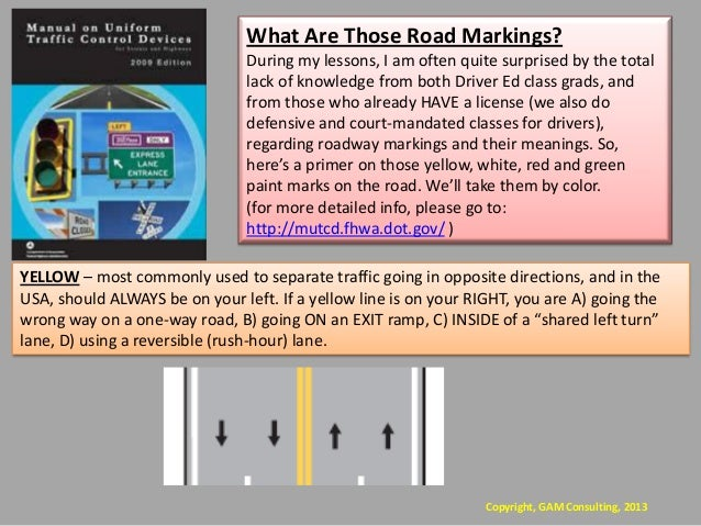 What Are Those Road Markings?                                During my lessons, I am often quite surprised by the total   ...