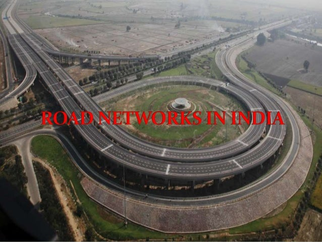 CONTENT  Introduction  Indian Road Network is Administered  by various Government authorities  Map Of India Road Networ...
