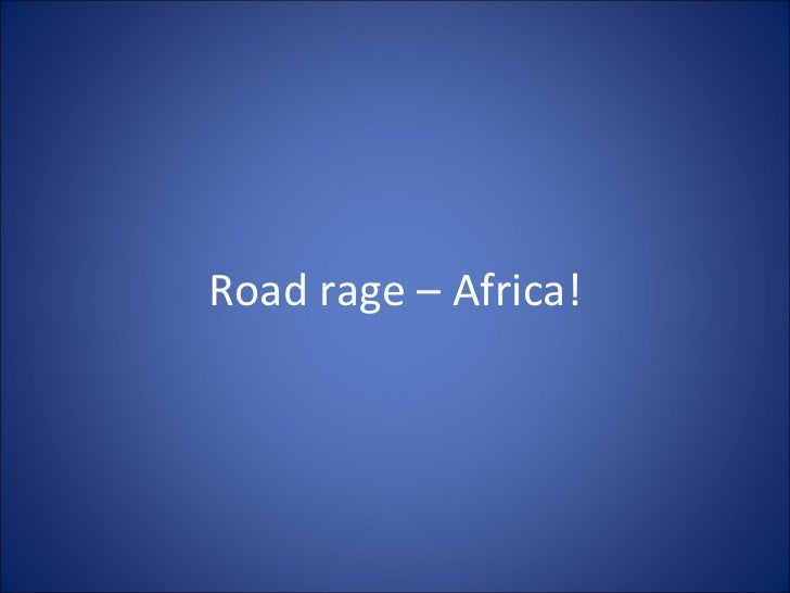 Road rage – Africa!