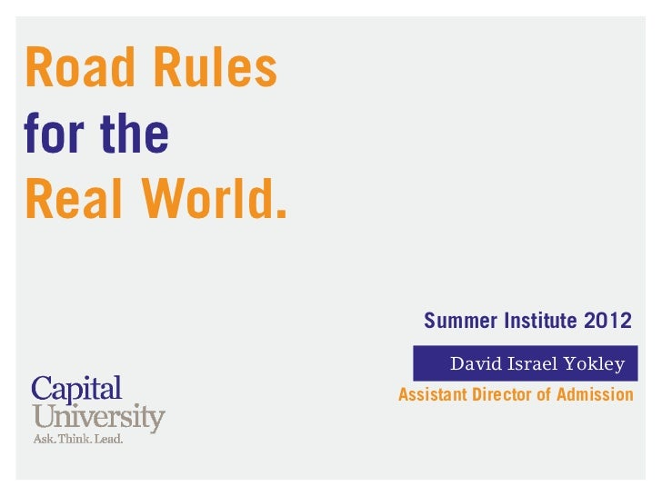 Road Rulesfor theReal World.                 Summer Institute 2012                    David Israel Yokley              Ass...