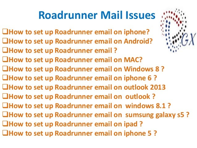Roadrunner Mail Issues How to set up Roadrunner email on iphone? How to set up Roadrunner email on Android? How to set ...