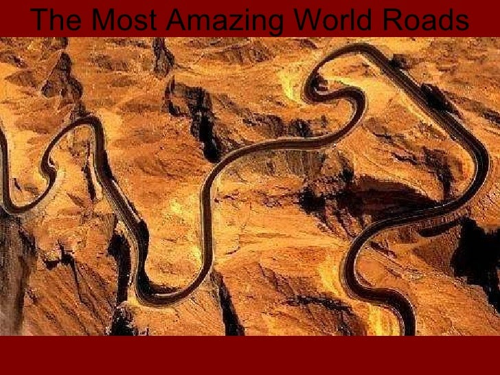 The Most Amazing World   Roads