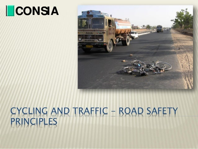 CONSIA  CYCLING AND TRAFFIC - ROAD SAFETY PRINCIPLES