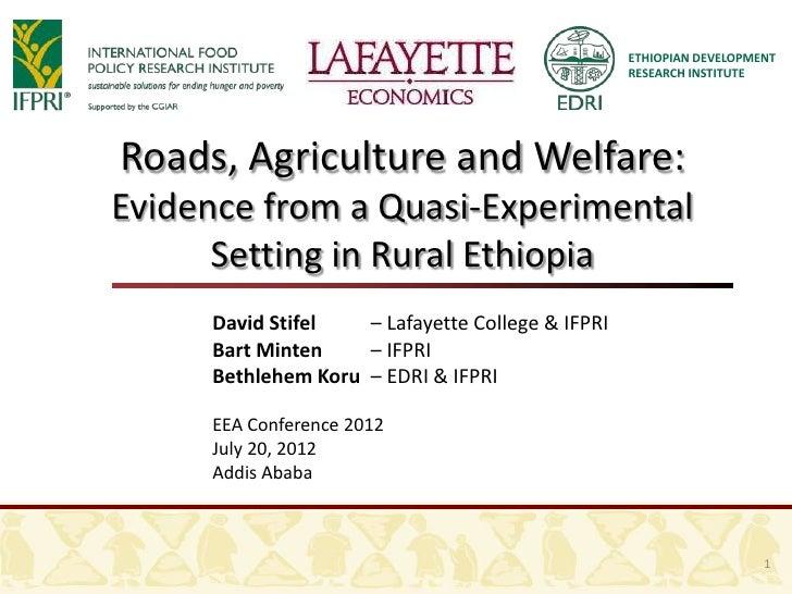 ETHIOPIAN DEVELOPMENT                                                  RESEARCH INSTITUTERoads, Agriculture and Welfare:Ev...