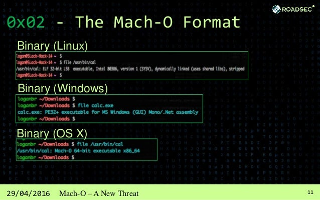 1229/04/2016 Mach-O – A New Threat 0x02 - The Mach-O Format The mach-o format were adopted as the standard in OS X from ve...