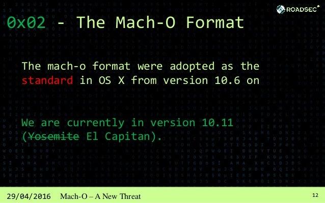 1329/04/2016 Mach-O – A New Threat 0x02 - The Mach-O Format