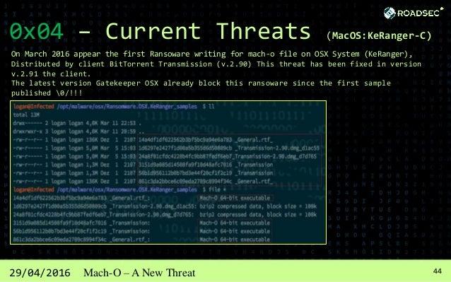 4529/04/2016 Mach-O – A New Threat 0x04 – Current Threats (MacOS:KeRanger-C)