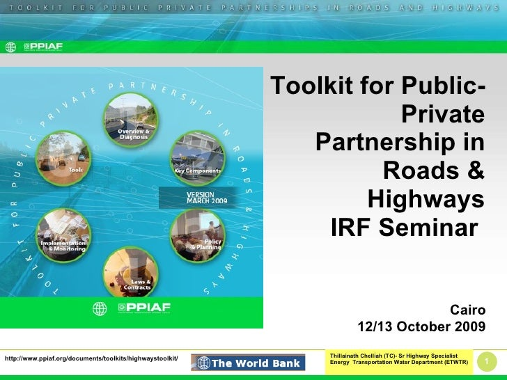Toolkit for Public-Private Partnership in Roads & Highways IRF Seminar  Cairo 12/13 October 2009