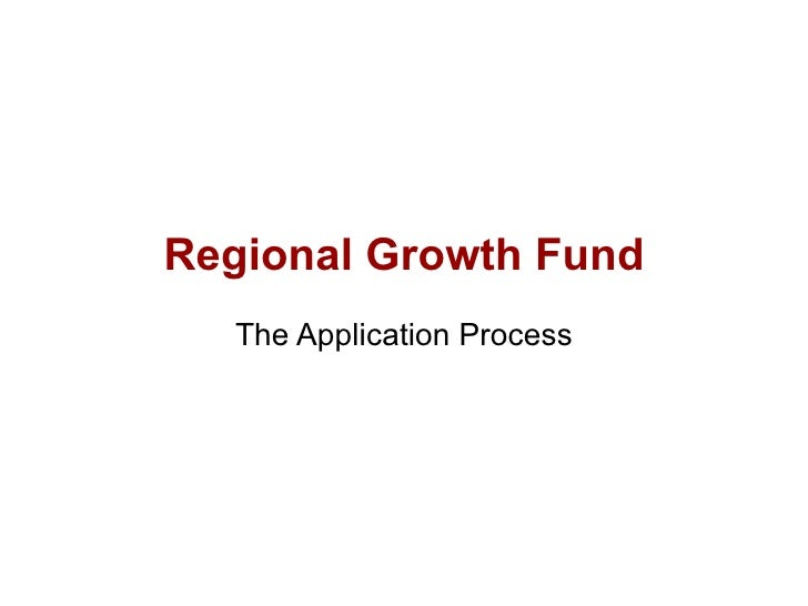 Regional Growth Fund The Application Process