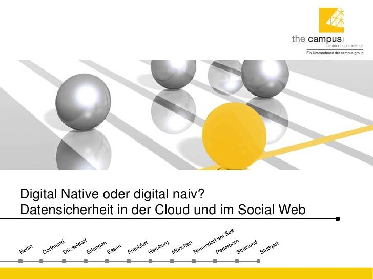 Digital Native oder digital naiv?Datensicherheit in der Cloud und im Social Web