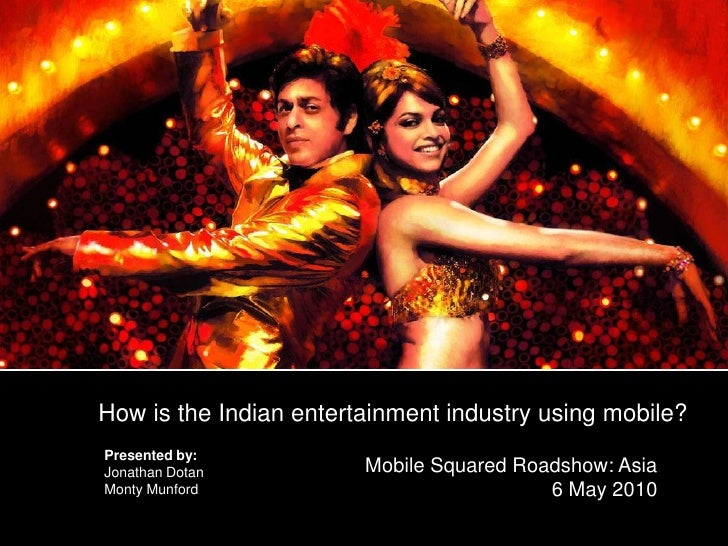 1. Indian Entertainment Industry 2. The Role of Music in Indian Films 3.        How is the Indian entertainment industry u...