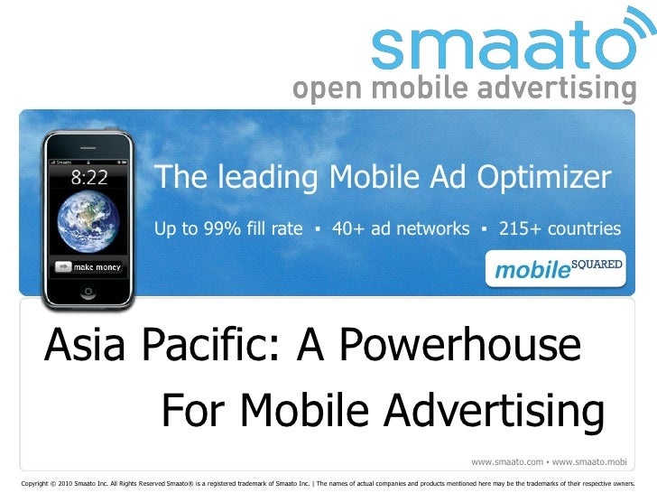 The leading Mobile Ad Optimizer                                             Up to 99% fill rate ▪ 40+ ad networks ▪ 215+ c...
