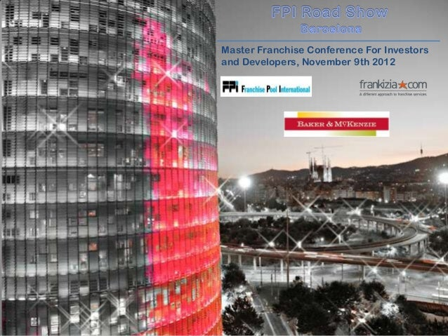Master Franchise Conference For Investorsand Developers, November 9th 2012
