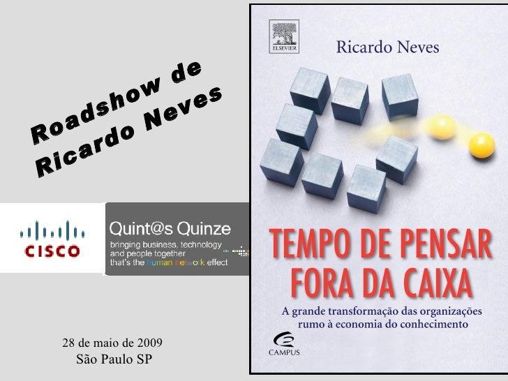 Ro adshow  de Ricardo Neves 28 de maio de 2009   São Paulo SP
