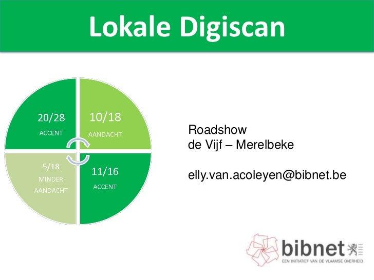 Lokale Digiscan       Roadshow       de Vijf – Merelbeke       elly.van.acoleyen@bibnet.be