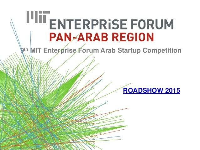 9th MIT Enterprise Forum Arab Startup Competition ROADSHOW 2015